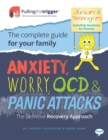 Anxiety, Worry, OCD and Panic Attacks - The Definitive Recovery Approach : The Complete Guide for Your Family - eBook