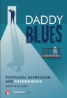 Daddy Blues : Postnatal Depression and Fatherhood - Book