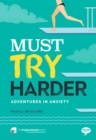 Must Try Harder : Adventures in Anxiety - Book