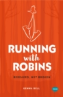 Running with Robins : Bereaved, not Broken - eBook