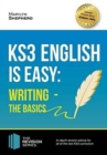 KS3: English is Easy - Writing (the Basics). Complete Guidance for the New KS3 Curriculum - Book