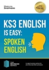 KS3: English is Easy - Spoken English. Complete Guidance for the New KS3 Curriculum. Achieve 100% - Book