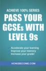 Pass Your GCSEs with Level 9s: Achieve 100% Series Revision/Study Guide - Book