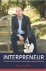 INTERPRENEUR : The Secrets of my Journey to becoming an Internet Millionaire - eBook