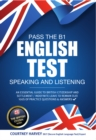Pass the B1 English Test : Speaking and Listening (The British Citizen Series) - eBook
