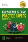 KS2 Science is Easy : Practice Papers - Full Sets of KS2 Science sample papers and the full marking criteria - eBook