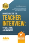 How to Master the TEACHER INTERVIEW : 50 QUESTIONS & ANSWERS - eBook