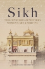 Sikh : Two Centuries of Western Women's Art & Writing - Book