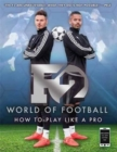 F2 World of Football : How to Play Like a Pro (Skills Book 1) - Book