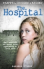 The Hospital : How I survived the secret child experiments at Aston Hall - Book