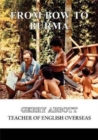 From Bow to Burma - Book