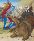 Medieval Monsters : Terrors, Aliens, Wonders - Book