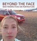 Beyond the Face: New Perspectives on Portraiture - Book