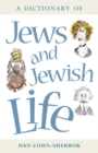 A Dictionary of Jews and Jewish Life - Book
