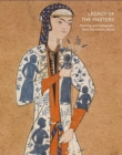 Legacy of the Masters: Islamic Painting and Calligraphy - Book