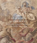 The Splendor of Germany: Eighteenth-Century Drawings from the Crocker Art Museum - Book