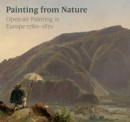 True to Nature : Open-Air Painting in Europe 1780-1870 - Book