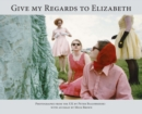 Give My Regards to Elizabeth - Book