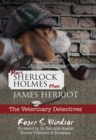 More Sherlock Holmes Than James Herriot : The Veterinary Detectives - Book