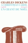 A Christmas Carol/Un Chant de Noel : Bilingual Parallel Text in English/Francais - Book