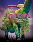 Titanosaur : Prehistoric Beasts Uncovered - The Giant Earth Shaking Dinosaur - Book