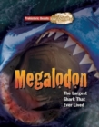 Megaladon : Prehistoric Beasts Uncovered - The Largest Shark That Ever Lived - Book