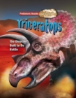 Triceratops : Prehistoric Beasts Uncovered - The Dinosaur Built to Do Battle - Book
