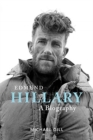 Edmund Hillary - A Biography : The extraordinary life of the beekeeper who climbed Everest - Book