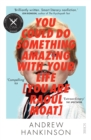 You Could Do Something Amazing with Your Life [You Are Raoul Moat] - Book