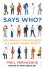 Says Who? : the struggle for authority in a market-based society - Book