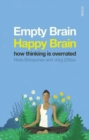 Empty Brain - Happy Brain : how thinking is overrated - Book