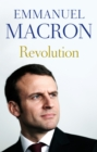 Revolution : the bestselling memoir by France's recently elected president - Book