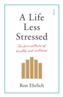 A Life Less Stressed : the five pillars of health and wellness - Book