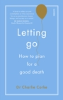 Letting Go : how to plan for a good death - Book