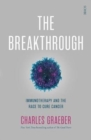 The Breakthrough : immunotherapy and the race to cure cancer - Book