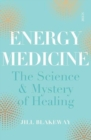 Energy Medicine : the science of acupuncture, Traditional Chinese Medicine, and other healing methods - Book