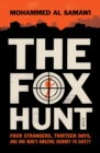 The Fox Hunt : four strangers, thirteen days, and one man's amazing journey to safety - Book