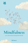 Mindfulness : Live in the Moment and Enjoy Life to the Full - Book