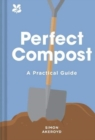 Perfect Compost : A Practical Guide - Book