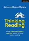 Thinking Reading : What every secondary teacher needs to know about reading - Book