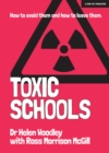 Toxic Schools : How to avoid them & how to leave them - Book