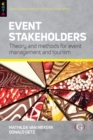 Event Stakeholders : Theory and methods for event management and tourism - Book
