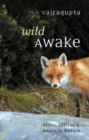 Wild Awake : Alone, Offline and Aware in Nature - Book