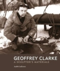 Geoffrey Clarke : A Sculptor's Materials - Book