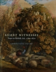 Silent Witnesses : Trees in British Art 1760-1870 - Book