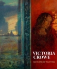 Victoria Crowe : 50 Years of Painting - Book