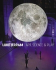 Luke Jerram : Art, Science & Play - Book