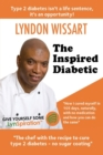The Inspired Diabetic : The Chef with the Recipe to Cure Type 2 Diabetes - Book