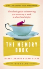 The Memory Book : The classic guide to improving your memory at work, at school and at play - Book