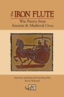 The Iron Flute : War Poetry from Ancient China - Book